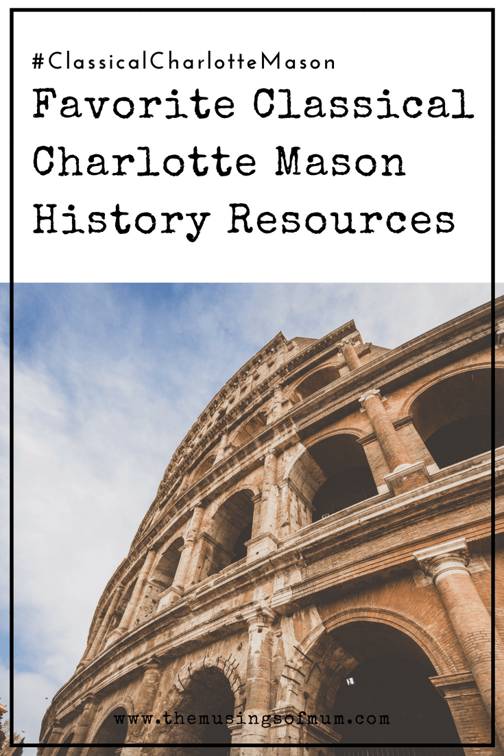 Favorite Classical Charlotte Mason History Resources - Our view of history has changed thanks to wonderful books, some of which we hope help you develop a longing to learn more about the past.