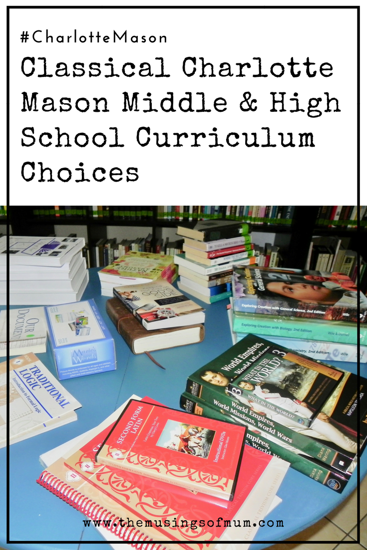 Classical Charlotte Mason Middle & High School Curriculum Choices - Before overwhelming you our curriculum choices, know that our style is a combination of the Classical Method and the Charlotte Mason Philosophy.