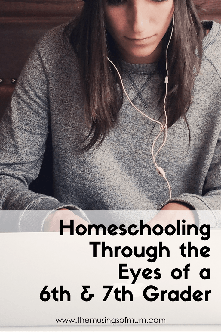 Homeschooling Through the Eyes of a 6th & 7th Grader