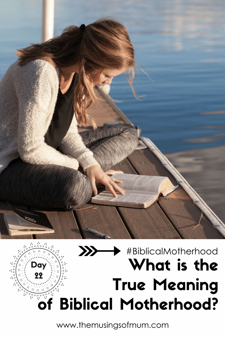 What is the True Meaning of Biblical Motherhood?