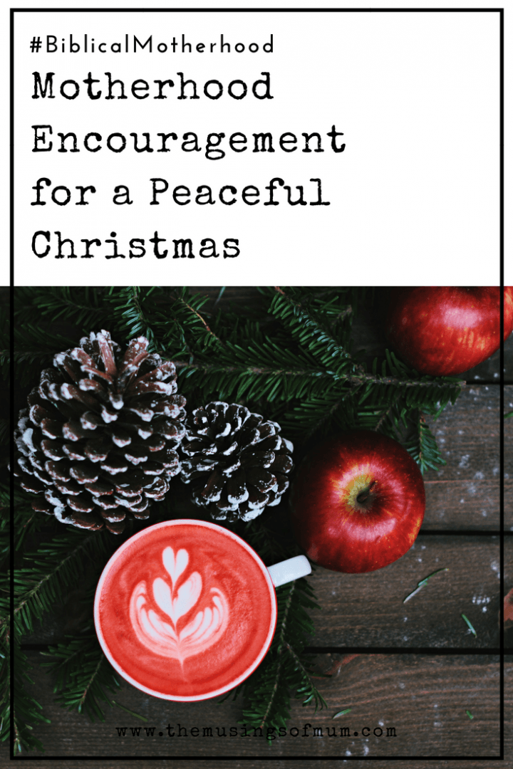 Motherhood Encouragement for a Peaceful Christmas - As a mother, I dream of a peaceful Christmas. I know the memories that we create during the Christmas season are a priceless part of our family's legacy.