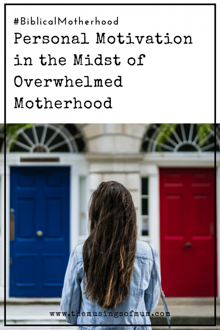 Personal Motivation in the Midst of Overwhelmed Motherhood - Even in the imperfections, I see the perfect blessings that God has flooded me with. They motivate me to be a better wife, mom, and better Christian.