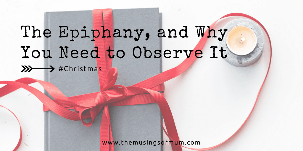 The Epiphany, and Why You Need to Observe It