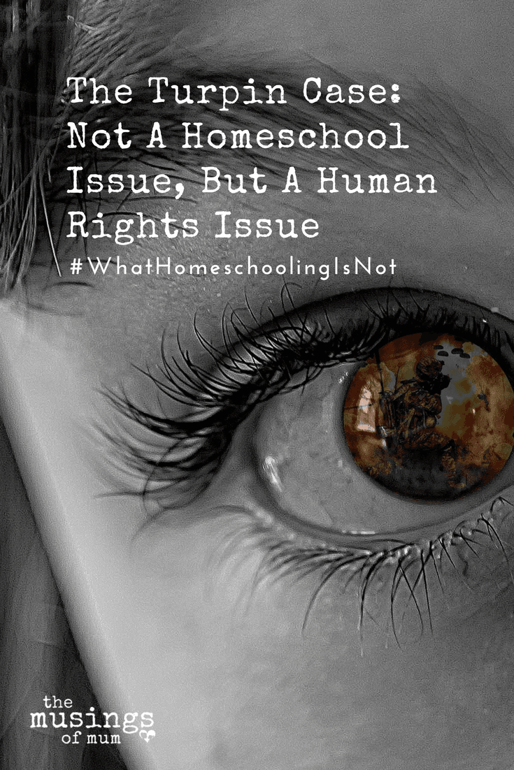 The Turpin Case: Not a Homeschool Issue, But a Human Rights Issue - One of the questions and concerns that has been raised by this case, is homeschooling laws and regulations across the United States. However it's imperative to keep in mind that this is not a homeschool issue, this is a human rights issue. #whathomeschoolingisnot #notabouthomeschooling #turpin