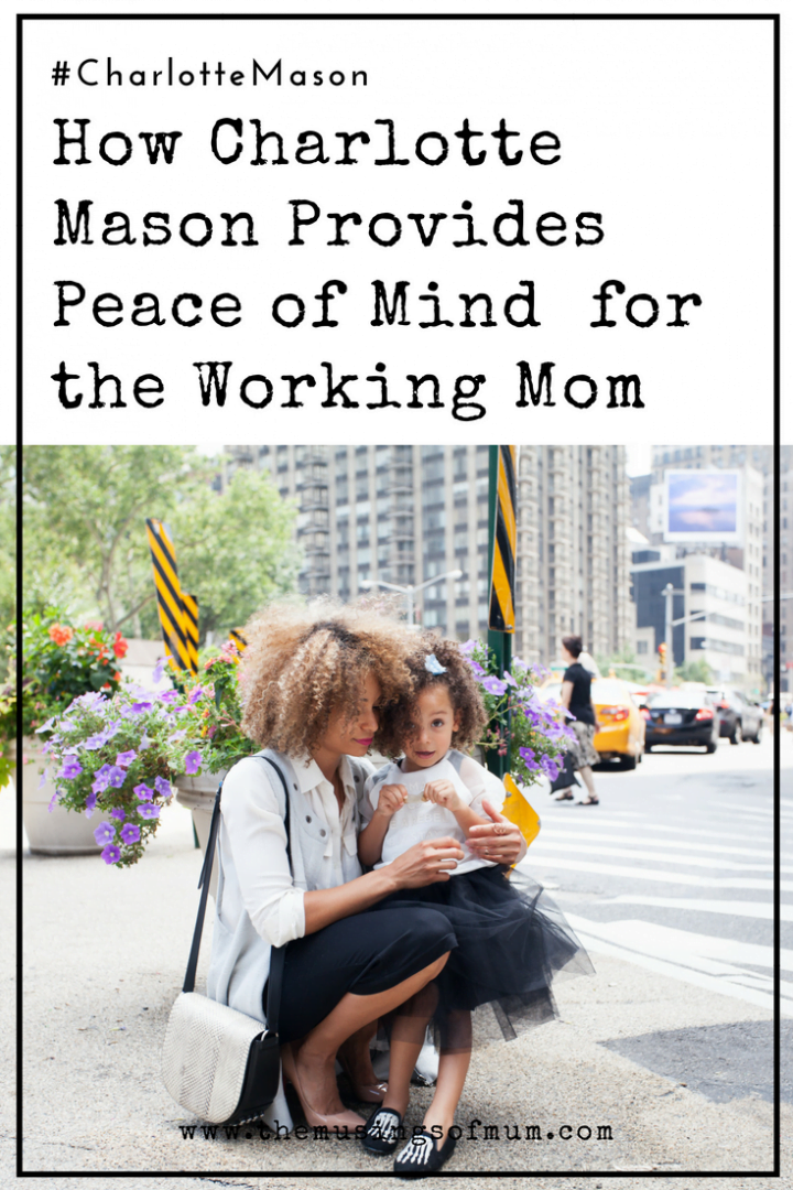 How Charlotte Mason Provides Peace of Mind for the Working ...