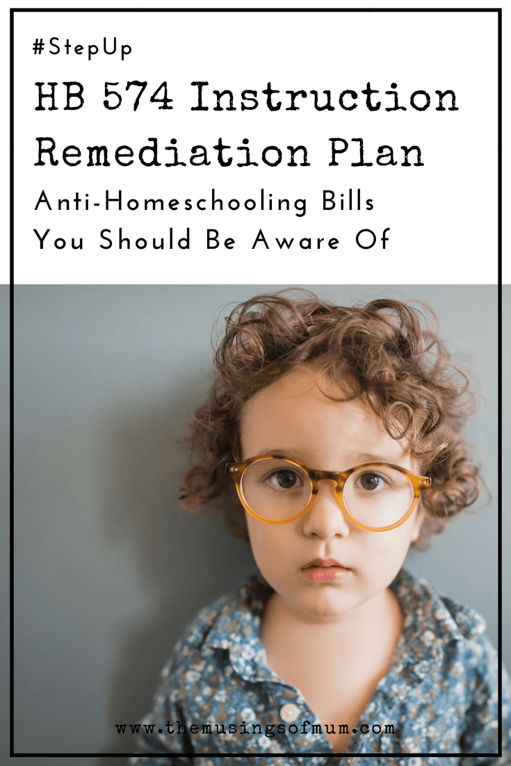 HB 574 Instruction Remediation Plan - HB 574 Originates from a complete lack of understanding of homeschooling. Bills like this one, target the homeschool community, with unprecedented prejudice.