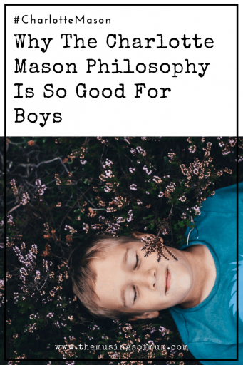 Why the Charlotte Mason Philosophy is So Good for Boys - When I left public schools to teach at a Charlotte Mason school, I had many more boys in my class than girls. This off-balance dynamic was true across the board: every teacher in the school had many more boys than girls. That's when I began to understand that the Charlotte Mason philosophy is so good for boys!