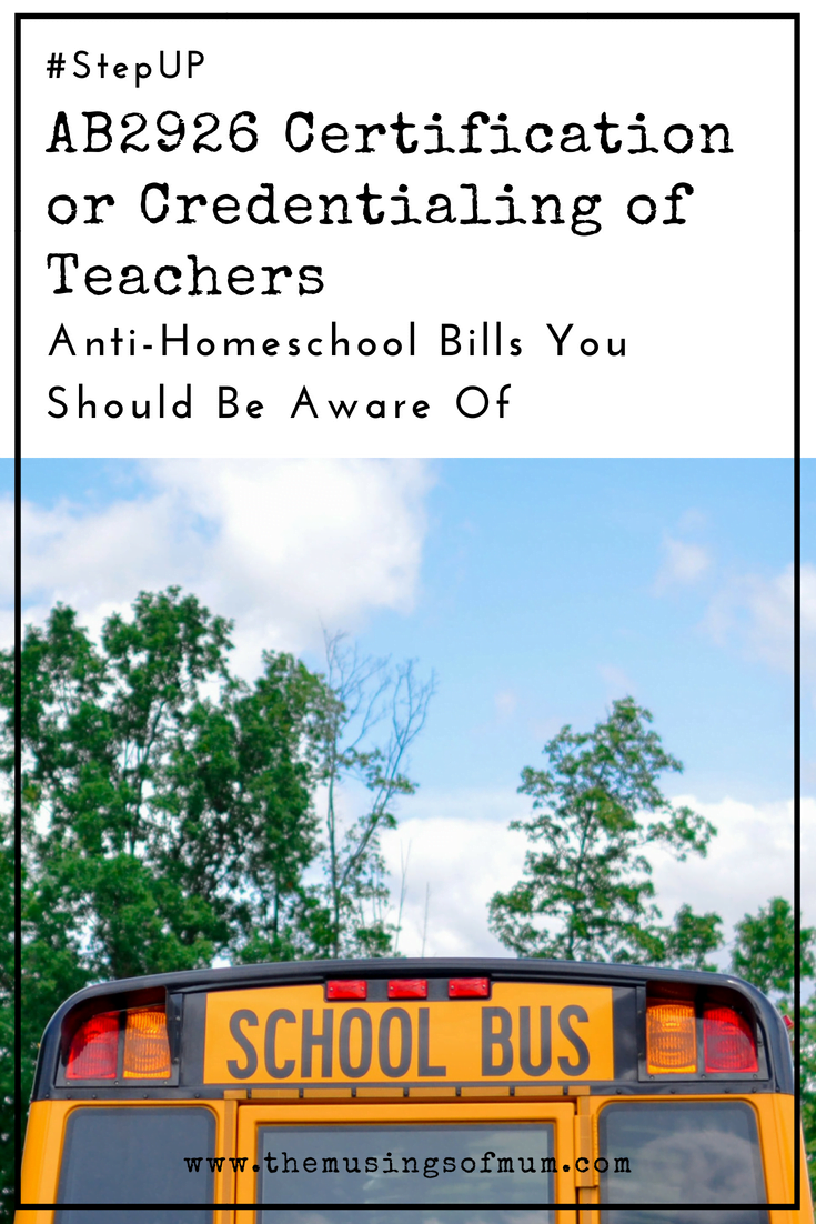 AB 2926 Certification or Credentialing of Teachers - It's crucial that we, as a homeschool community get involved in rallying against this bill, regardless of the state we live in, because advisory boards such as the one proposed by Assembly Member Eggman, will become the norm in every state.