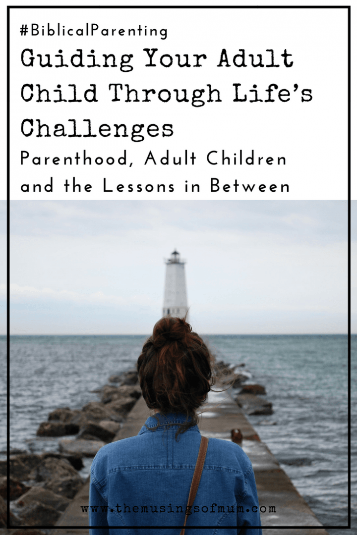 Guiding Your Adult Child Through Life's Challenges - Parenting isn't something that we do in chunks. We don't parent babies, toddlers, preschoolers, kids, teens, or adults…we parent our children.